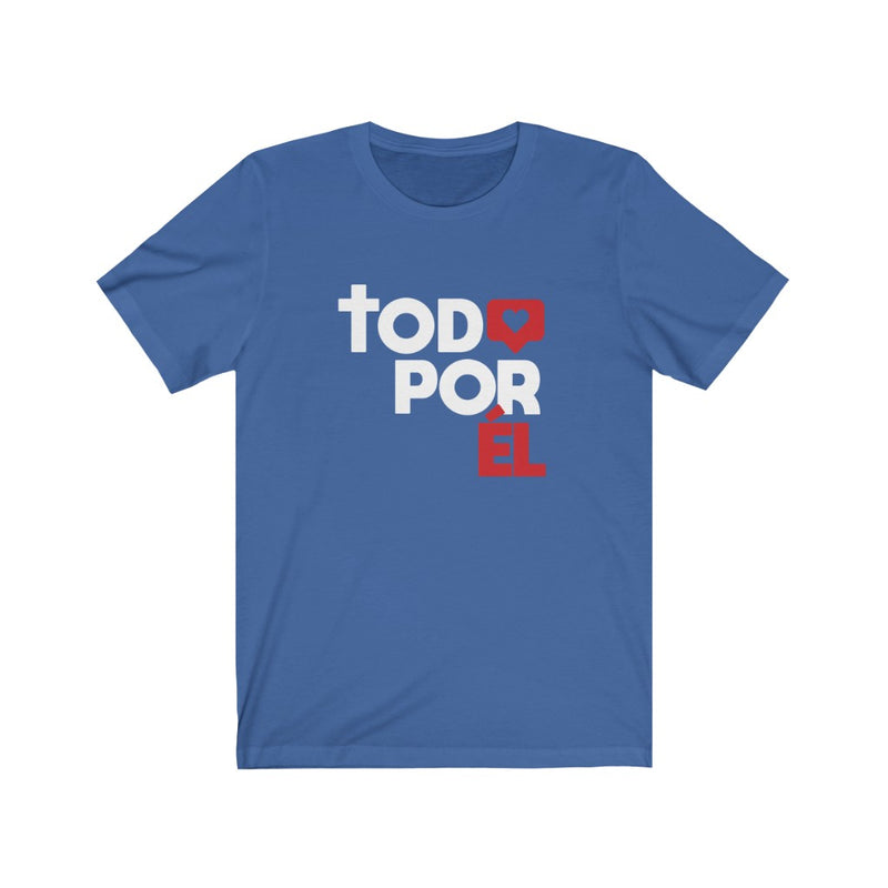 Todo por Él T-shirt - Pinfinder Club