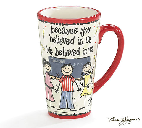 Because You Believed In Us We Believe In Us Ceramic Mug