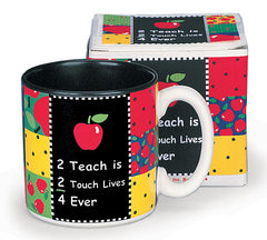 2 Teach Is 2 Touch Lives 4 Ever Ceramic Mug