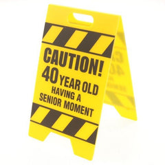 40 Year Old Senior Moment Caution Sign