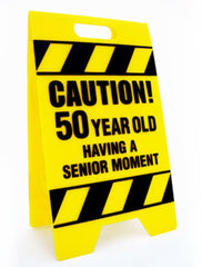 50 Year Old Senior Moment Caution Sign