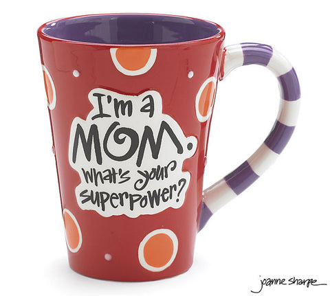 I'm A Mom. What's Your Superpower Mug