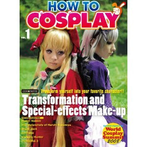 How To Cosplay Volume 1