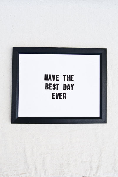 Have the Best Day Ever / Good Luck Forever Prints