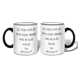 Realize You're the Beyonce Mug