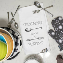 Load image into Gallery viewer, Spooning Leads To Forking KITCHEN TOWEL