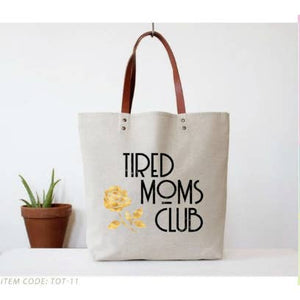 Tired Moms Club Tote Bag