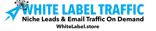 WHITE LABEL EMAIL TRAFFIC and LEADS