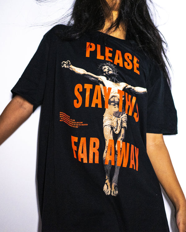 STAY AWAY T-SHIRT