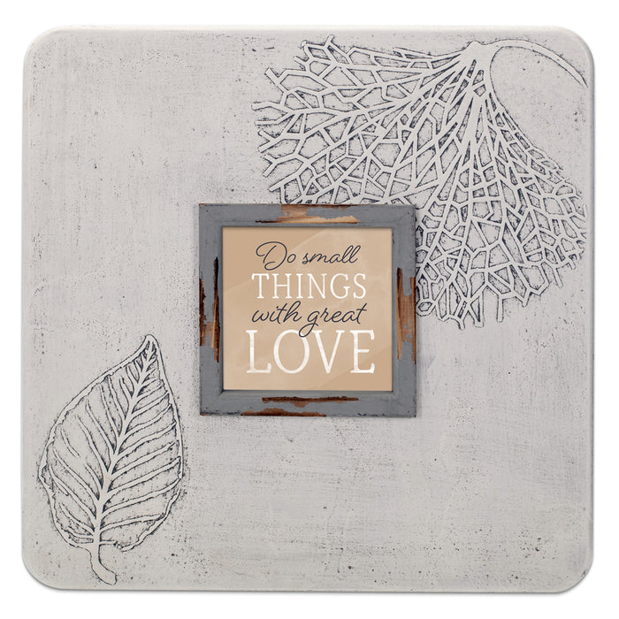 DO SMALL THINGS WITH GREAT LOVE FRAME