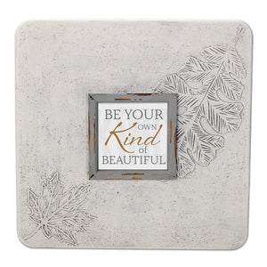BE YOUR OWN KIND OF BEAUTIFUL FRAME