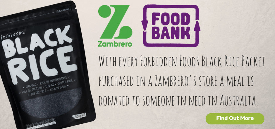 With every black rice purchase in Zambreros a meal is donated to someone in need in Australia
