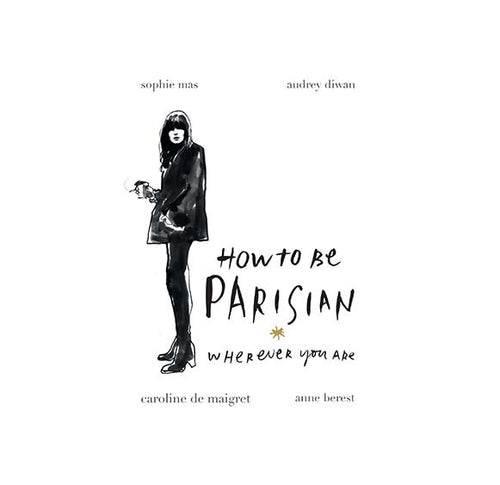 How To Be A Parisian Wherever You Are | VOULT.COM.AU