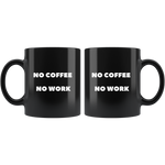 No Coffee No Work Black Mug - DriftOwl