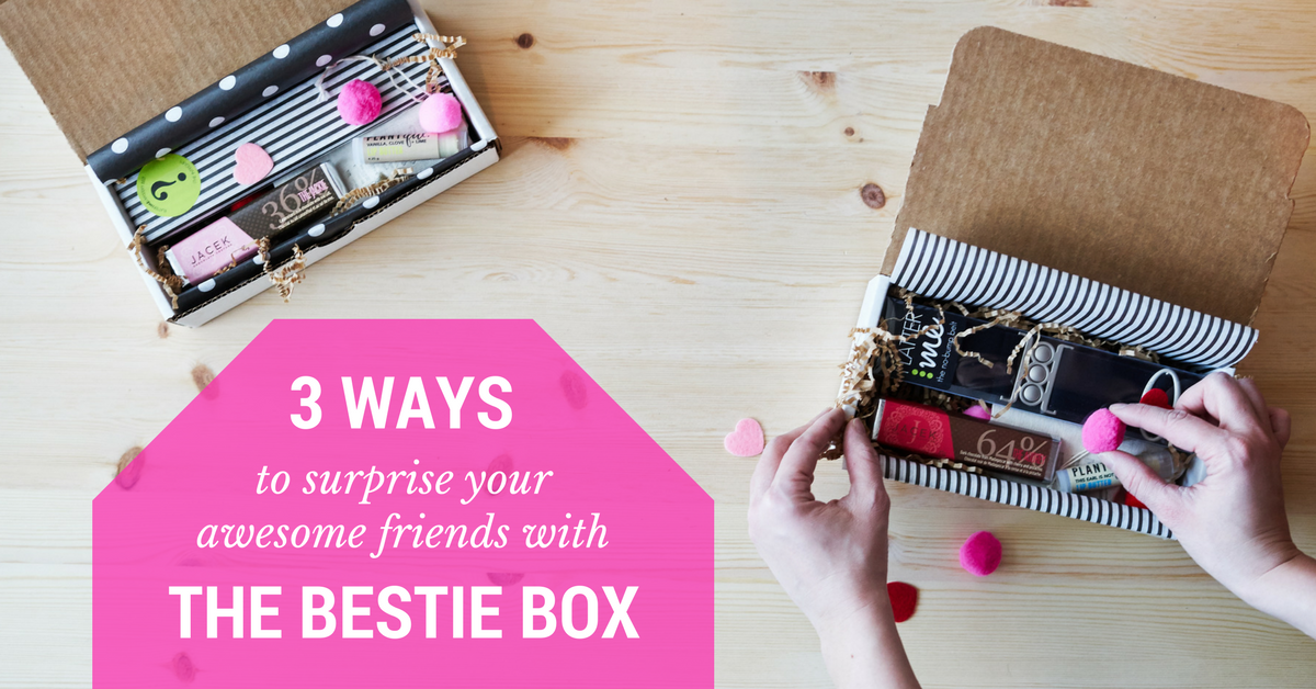 3-ways-to-surprise-your-awesome-friends-with-the-bestie-box