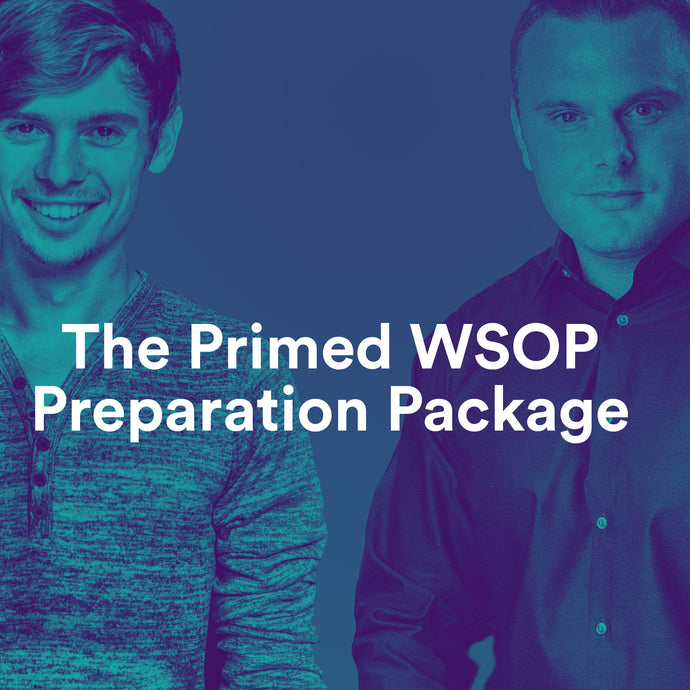 The Primed WSOP Preparation Package