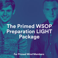 The Primed WSOP Preparation LIGHT Package [for Primed Mind members]