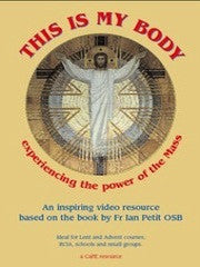 This is My Body - experiencing the power of the Mass