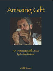 Amazing Gift: An Instructional Mass