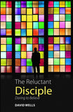 The Reluctant Disciple: Daring to Believe