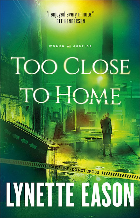 Too Close To Home - Women Of Justice Book 1