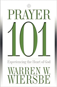 Prayer 101 Experiencing the Heart of God