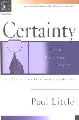 Certainty: Know Why You Believe, Christian Basics Bible Studies