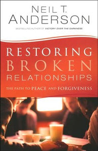 Restoring Broken Relationships - The Path to Peace and Forgiveness