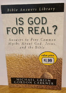 Is God For Real? Answers to Five Common Myths about God, Jesus and the Bible (booklet)
