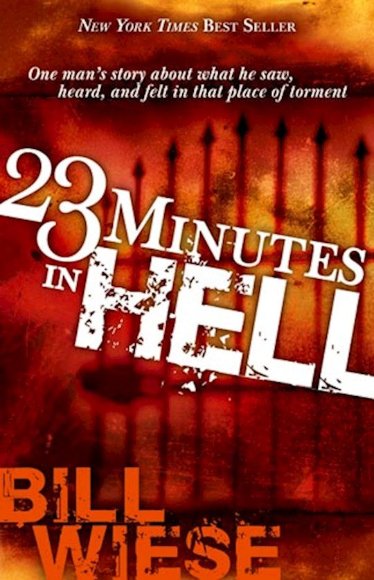 23 Minutes In Hell One Man's Story Of What He Saw, Heard And Felt In That Place Of Torment