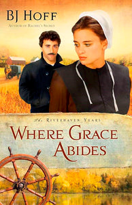 Where Grace Abides - The Riverhaven Years Book 2