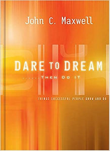 Dare to Dream...Then do it - Hard cover