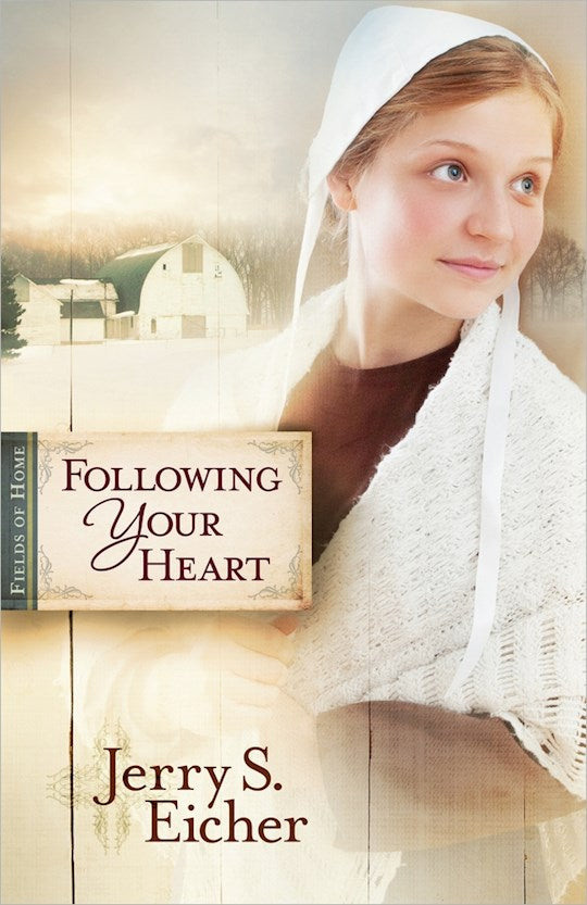 Following Your Heart - The Fields Of Home Series Book 2