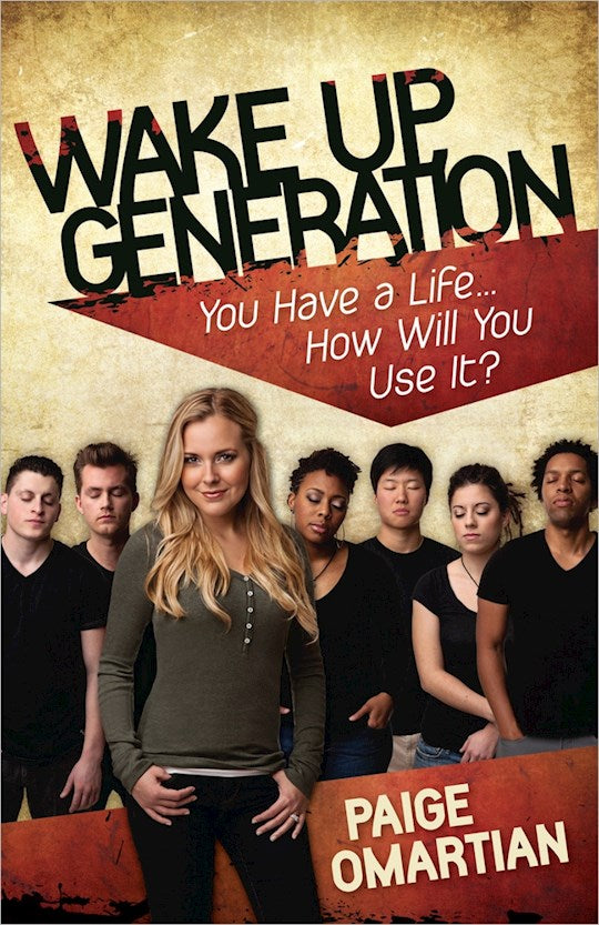 Wake Up Generation - You have a life...How will you use it?