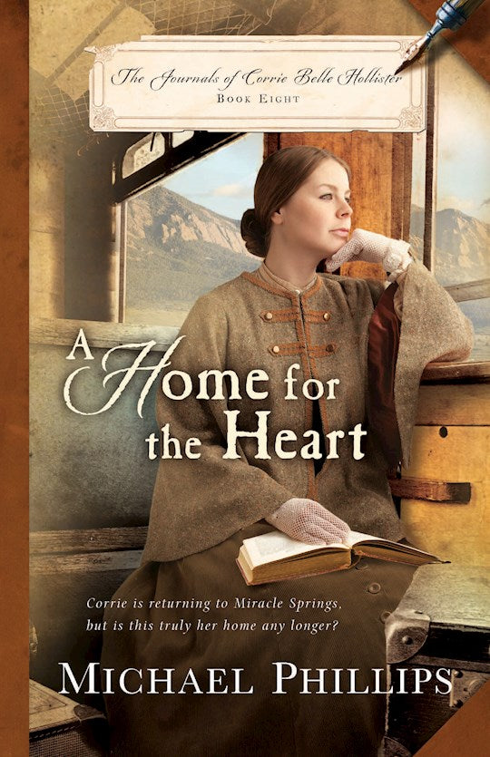 Home For The Heart - The Journals of Corrie Belle Hollister Vol 8