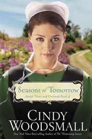 Seasons Of Tomorrow - Amish Vines & Orchards Book 4
