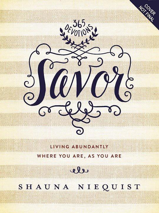 Savor - Living Abundantly Where you are, as you are.  Hard cover