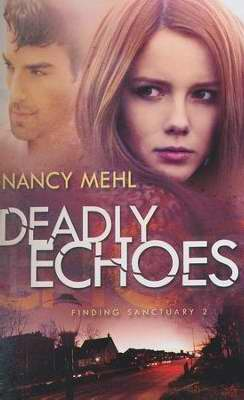 Deadly Echoes - Finding Sanctuary Book 2