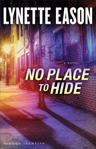 No Place To Hide - Hidden Identity Series Book 3