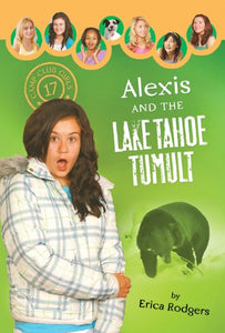 Alexis and the Lake Tahoe Tumult - Camp Club Girls 17