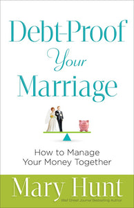 Debt-Proof Your Marriage.  How To Manage Your Money Together