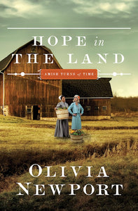 Hope In The Land - Amish Turns Of Time Book 4