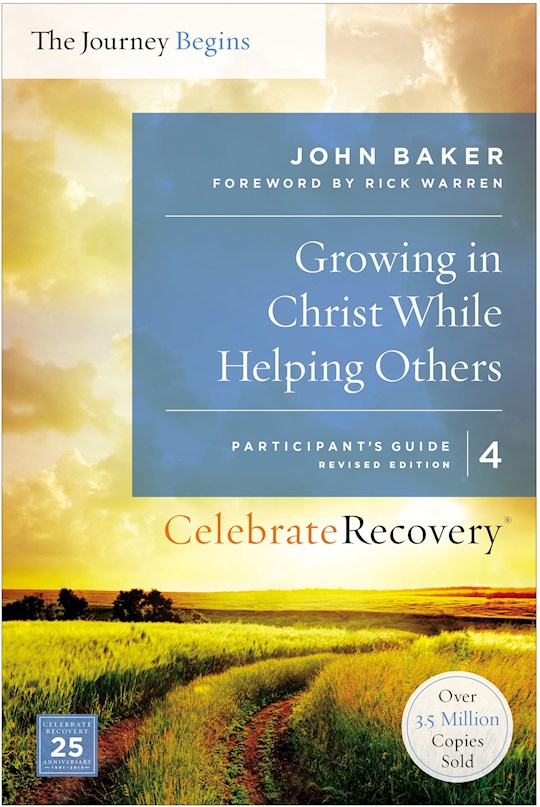 Growing In Christ While Helping Others - Participant's Guide 4 (Celebrate Recovery)