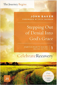 Stepping Out Of Denial Into God's Grace - Participant's Guide 1 (Celebrate Recovery)