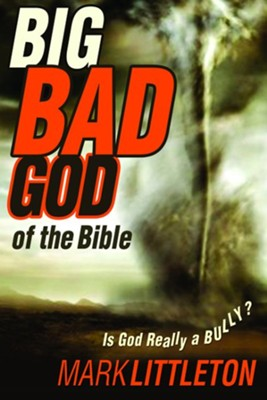 Big Bad God of the Bible.