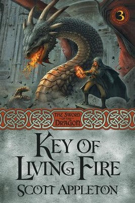 Key of Living Fire - The Sword of the Dragon Book 3
