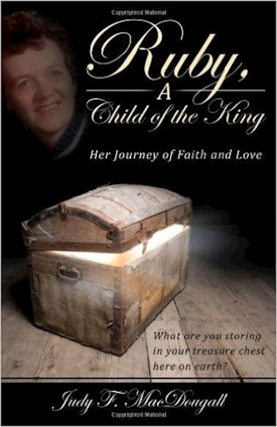 Ruby, A Child Of The King Her Journey of Faith and Love