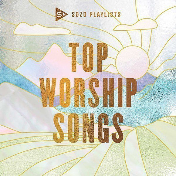 Sozo Playlists: Top Worship Songs by various artists - CD