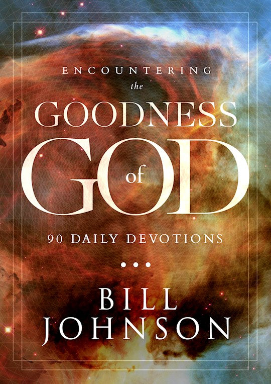 Encountering the Goodness of God - Hard cover