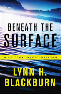 Beneath The Surface - Dive Team Investigations Book 1